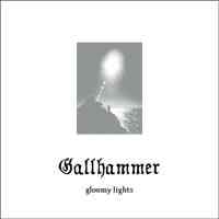 Gallhammer (Jpn) - Gloomy Lights - CD