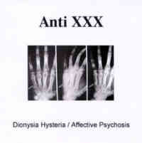 Anti XXX (Chi) - Dionysia Hysteria / Affective Psychosis - CDR