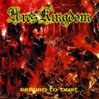 Ares Kingdom (USA) - Return To Dust - CD