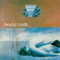 Brutal Truth (USA) - Need To Control - CD