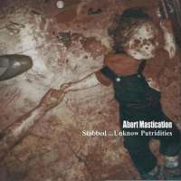 Abort Mastication (Jpn) / Pattiserie (Jpn) - Stabbed ... Unknown Putridities / Eschatolal Hyper Trology - CD