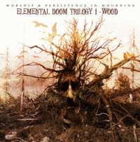 Worship (Ger) / Persistence in Mourning (US) - Elemental Doom Trilogy I - Wood - 7""