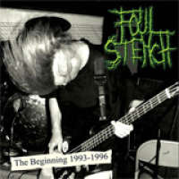 Foul Stench (USA) - The Beginning 1993-1996 - CD