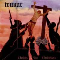 Trunar (Blr) - Christs not Christians - CD