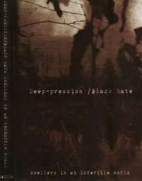 Black Hate (Mex) / Deep-pression (Pol) - Dwellers in an Infertile World - CD with DVD case
