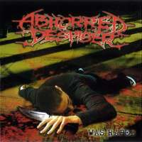 Abhorred Despiser (Ind) - Was Raped - CD