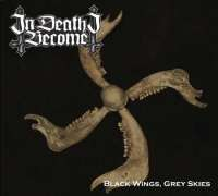 In Death We Become (USA) - Black Wings, Grey Skies - digi-CD