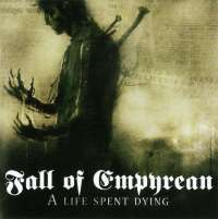 Fall of Empyrean (USA) - A Life Spent Dying - CD