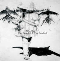 Nadja (Can) - The Bungled & The Botched - digisleeve CD