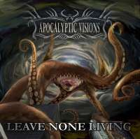 Apocalyptic Visions (USA) - Leave None Living - CD