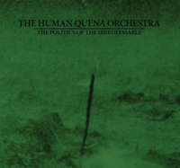 The Human Quena Orchestra - The Politics Of The Irredeemable - digisleeve CD