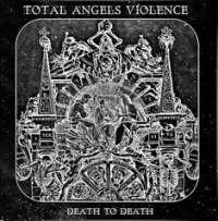 Total Angels Violence (Ukr) - Death to Death - CD