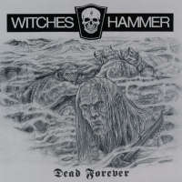 Witches Hammer (Can) - Dead Forever - 2CD