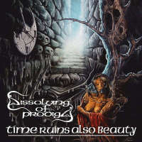 Dissolving of Prodigy (Cze) - Time Ruins Also Beauty - 2x 12""