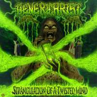 Generichrist (USA) - Strangulation of a Twisted Mind - CD