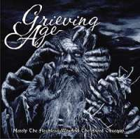 Grieving Age (SA) - Merely The Fleshless We And The Awed Obsequy - 2CD