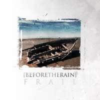 Before the Rain (Por) - Frail - CD