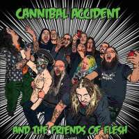 Cannibal Accident (Fin) - Cannibal Accident and the Friends of Flesh - CD