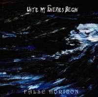 Until My Funerals Began (Ukr) - False Horizon - CD