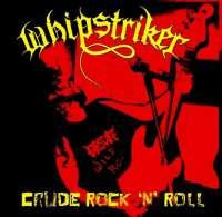 Whipstriker (Bra) - Crude Rock 'n' Roll - CD