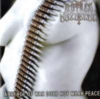 Impaled Nazarene (Fin) - Absence Of War Does Not Mean Peace - CD