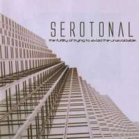 Serotonal (UK) - The Futility of Trying to Avoid the Unavoidable - CD