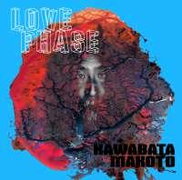 Kawabata Makoto - Love Phase - CD