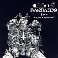 Barbatos (Jpn) - Live In Alcoholic Downtown - CD