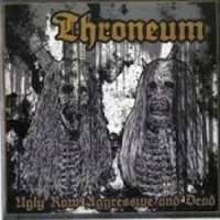 Throneum (Pol) - Ugly Raw Aggressive and Dead - 2CD