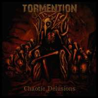 Tormention (Swe) - Chaotic Delusions - CD