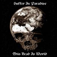 Suffer In Paradise (Rus) - This Dead Is World - CD
