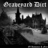 Graveyard Dirt (Ire) - Of Romance and Fire - 10""