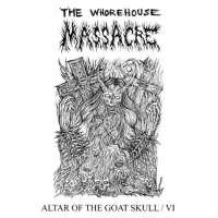 The Whorehouse Massacre (Can) - Altar of the Goat Skull / VI - CD