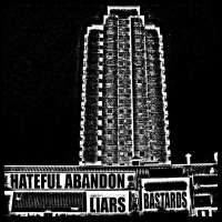 Hateful Abandon (UK) -  Liars/Bastards  - CD