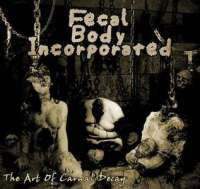 Fecal Body Incorporated (Bul) - The Art of Carnal Decay - CD