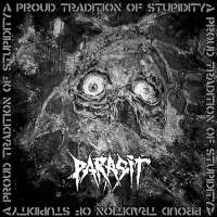 Parasit (Swe) -  A Proud Tradition Of Stupidity  - CD