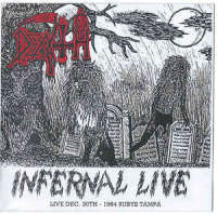 Death (USA) - Infernal Live - Live Dec. 30th - 1984 Rubys Tampa - CD