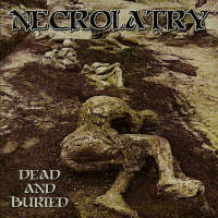 Necrolatry (USA) - Dead and Buried - CD