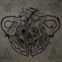 Carcinoma (UK) / Abyssal (UK) - Apanthropinization - CD