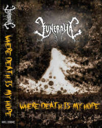 Funeralia (Esp) - Where Death Is My Hope - pro Tape