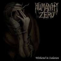 Humanity Zero (Grc) - Withered in Isolation - CD
