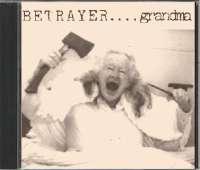 Betrayer (Aus) - Grandma / Older Than God - 2CD