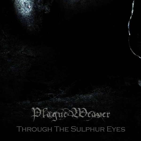 Plague Weaver (Can) - Through the Sulphur Eyes - CD