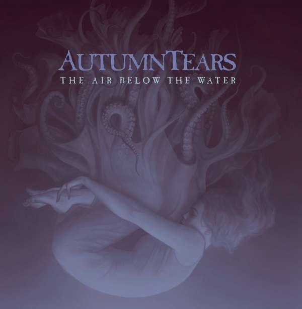 Autumn Tears (USA) - The Air Below the Water - 2CD