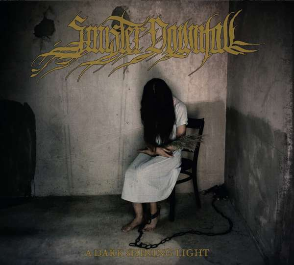 Sinister Downfall (Ger) - A Dark Shining Light - digi-CD