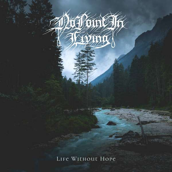 No Point in Living - Life Without Hope - digi-CD